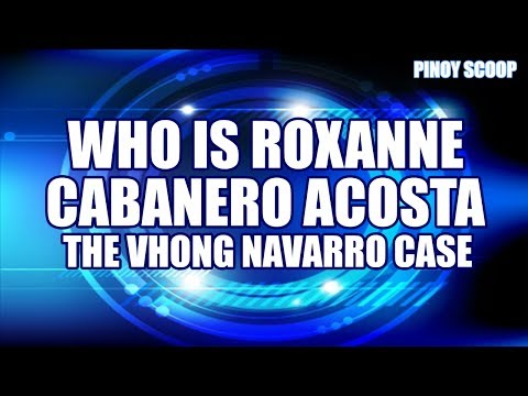 Who Is Roxanne Cabanero? - The Vhong Navarro Case