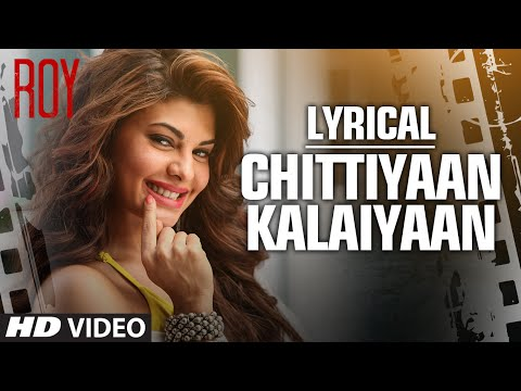 'chittiyaan Kalaiyaan' Full Song With Lyrics | Roy | Meet Bros Anjjan, Kanika Kapoor | T-series video