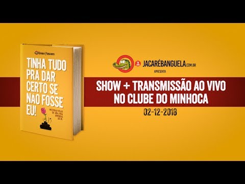 TINHA TUDO PRA DAR CERTO - SHOW! - AO VIVO NO CLUBE DO MINHOCA Vídeos de zueiras e brincadeiras: zuera, video clips, brincadeiras, pegadinhas, lançamentos, vídeos, sustos