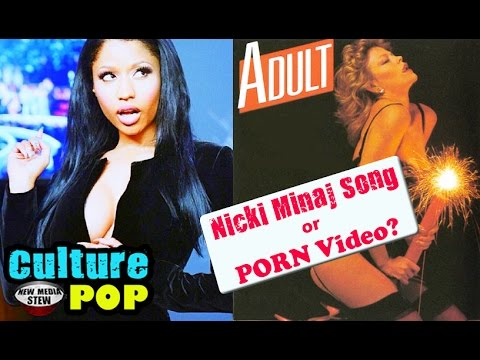 NICKI MINAJ SONG or ADULT VIDEO? - Culture Pop
