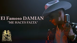 El Famoso Damian - Me Haces Falta [Official Video]
