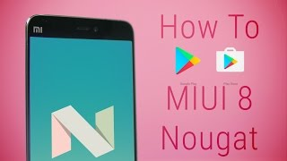 Google Play Store for Android 7 Nougat based MIUI8 [How To]