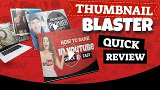 Thumbnail Blaster Reviews & Bonus    Thumbnail Blaster Demo Video