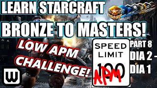 Learn Starcraft Bronze to Masters 2020 | LOW APM CHALLENGE #8! (Terran, Zerg & Protoss)