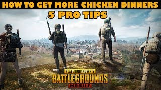 HOW TO GET MORE CHICKEN DINNERS 5 PRO TIPS | PUBG MOBILE : TIPS AND TRICKS