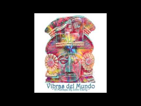 ~Vibras del Mundo MIX~ (Ft Nicola Cruz, St Germain & Bonobo)