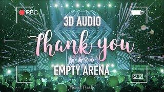 GOT7 - Thank You (3D + Empty Arena)