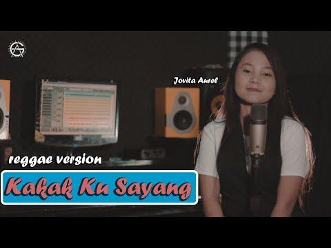 Download DEDEK KU KAKAK KU SAYANG - REGGAE VERSION by JOVITA AUREL Mp4 baru