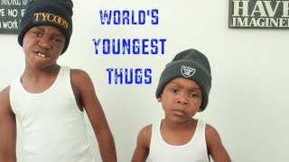 World's youngest THUGS!!!