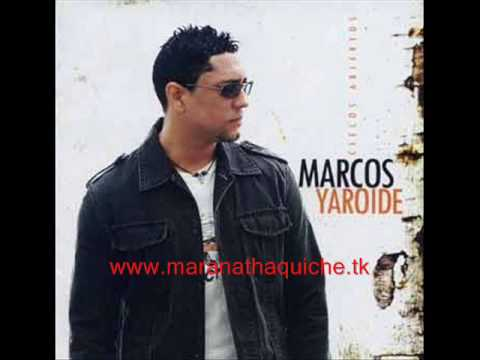 Marcos Yaroide-Yo Naci Para Adorarte