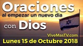 Oraciones al empezar un nuevo día con Dios | Lunes 15 de Octubre