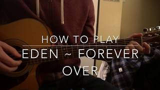 """Download Lagu How to play """"Forever // Over"""" by Eden Gratis STAFABAND"""