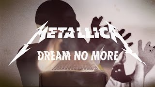 Клип Metallica - Dream No More