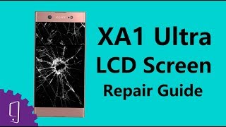 Sony Xperia XA1 Ultra LCD Screen Repair Guide