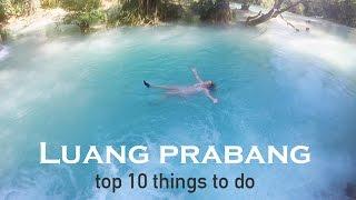Top 10 things to do in Luang Prabang | Laos