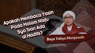 Download Apakah Membaca Yasin Pada Malam Nisfu Sya39ban Ada di Hadits  Buya Yahya Menjawab MP3