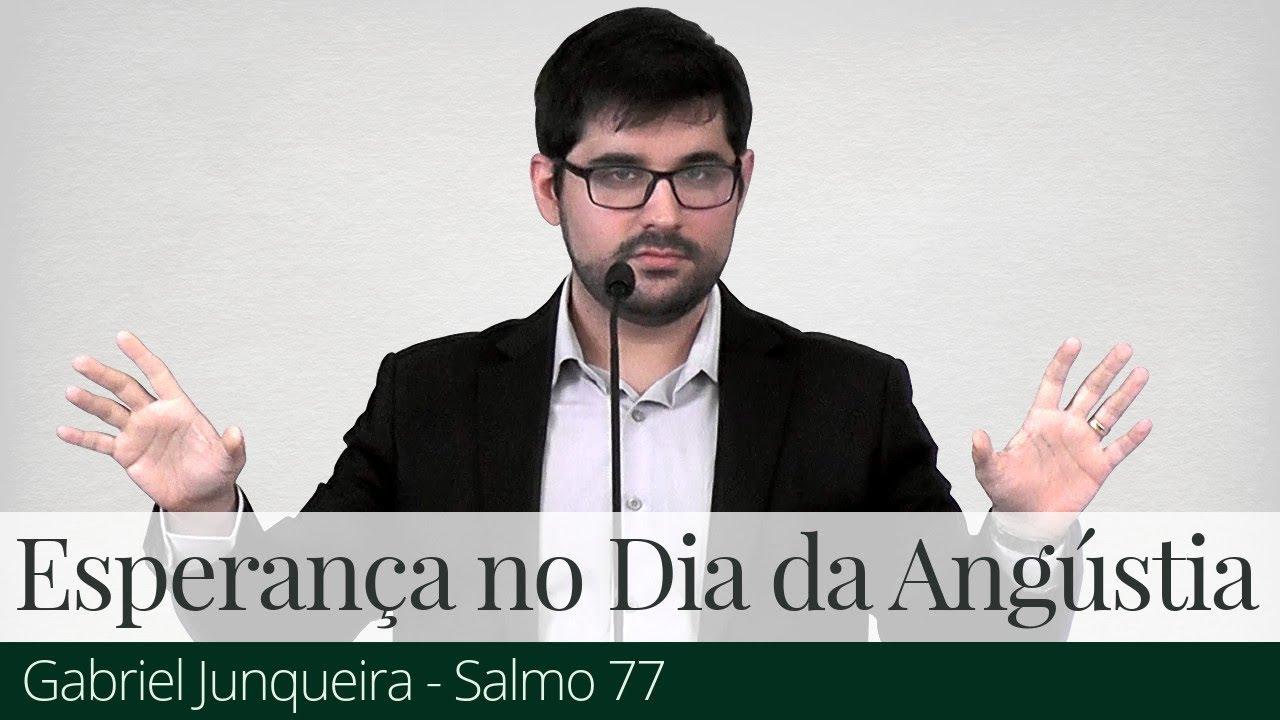 Gabriel Junqueira - Esperança no Dia da Angústia
