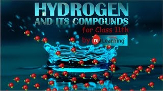 Hydrogen and its Compound: Class 11th & IIT-JEE - 01/06