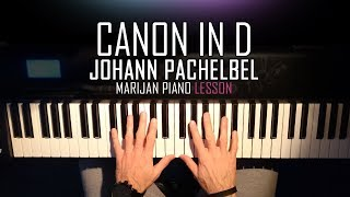 How To Play: Canon In D (Johann Pachelbel) | Piano Tutorial Lesson