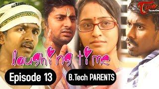 B Tech Parents  Laughing Time  Episode 13  By Ravi Ganjam  Telugucomedywebseries