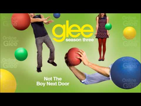 Not The Boy Next Door - Glee [HD Full Studio]