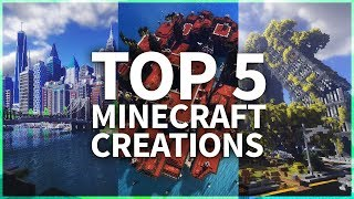 TOP 5 BEST MINECRAFT CREATIONS 2017 / 2018