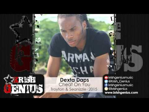 Dexta Daps - Cheat On You (raw) - May 2015 | Reggae, Dancehall, Bashment