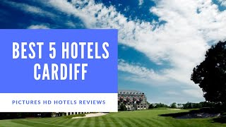Top 5 Best Hotels in Cardiff, United Kingdom - sorted by Rating Guests