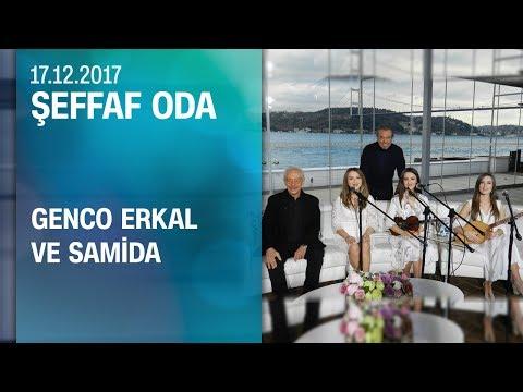 Genco Erkal ve Samida, Şeffaf Oda'ya konuk oldu - 17.12.2017 Pazar