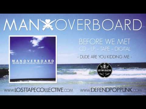 Man Overboard - Dude Are You Kidding Me