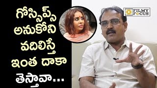Koratala Siva Fires on Sri Reddy and Whats app Photos