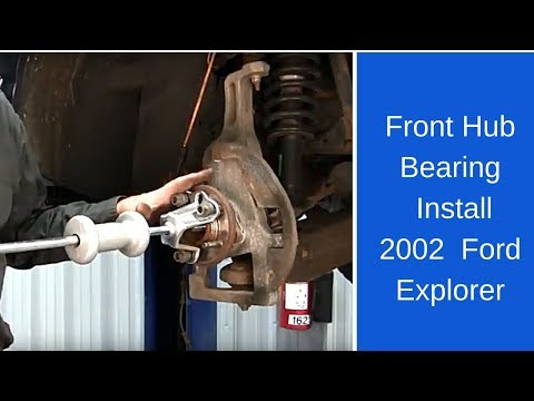 2002 Ford Explorer front hub bearing installation