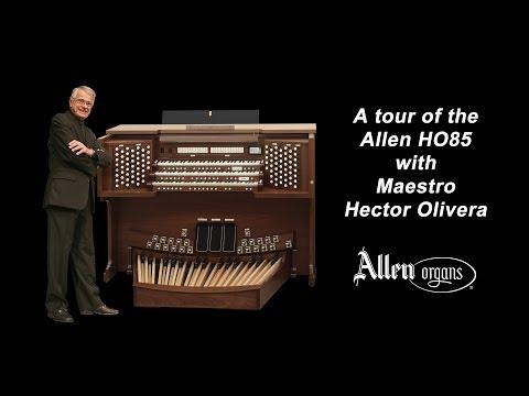 Allen HO85 Tour with Maestro Hector Olivera