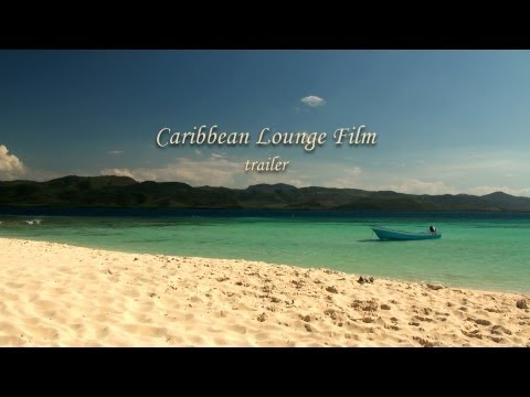Caribbean Lounge Film (trailer) 3½ hours of natural oasis for home and office!
