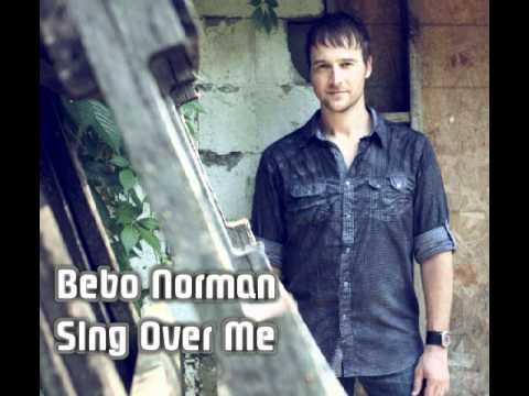 Bebo Norman - Singer Over Me