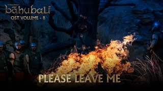 Baahubali OST Volume 08 Please Leave Me | MM Keeravaani
