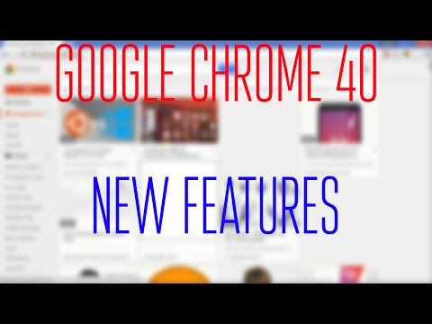 Google Chrome 40 Beta New Features!