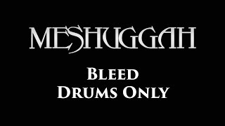 Meshuggah Bleed DRUMS ONLY