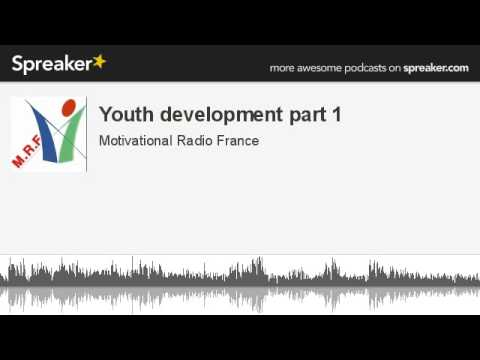 Youth development part 1 (made with Spreaker)
