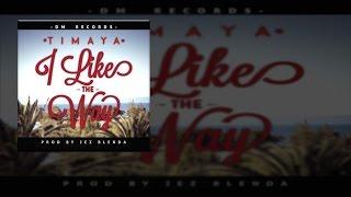 Timaya - I Like The Way (OFFICIAL AUDIO 2016)