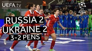 UEFA Women's Futsal EURO 3rd/4th place highlights: Russia 2-2 Ukraine (Russia win 3-2 Penalties)