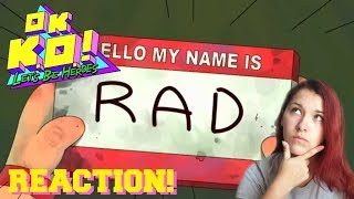 KO Stole Rad's Identity?   You Are Rad   OK K.O.! Let's Be Heroes Blind Reaction