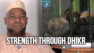 Strength Through Dhikr – Abu Usamah Atthahabi