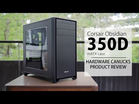 Corsair Obsidian 350D (mATX) Case Review