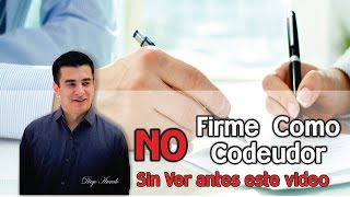 NO FIRME COMO CODEUDOR SIN ANTES VER ESTE VIDEO