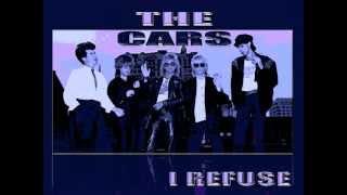 The Cars - I Refuse