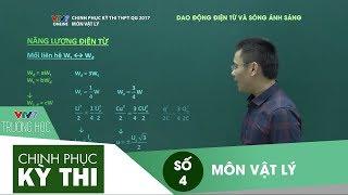 VTV7 | Chinh phục kỳ thi | Vật lý | Số 4 | Dao động điện từ và sóng ánh sáng