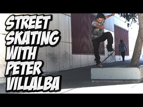 STREET SKATING WITH PETER VILLALBA !!!