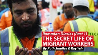 Ramadan Diaries: The Secret Life Of Migrant Workers | CNA Insider