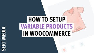 How To Add A Variable Product In WooCommerce 2020 - How to Create Variations In WooCommerce 2020
